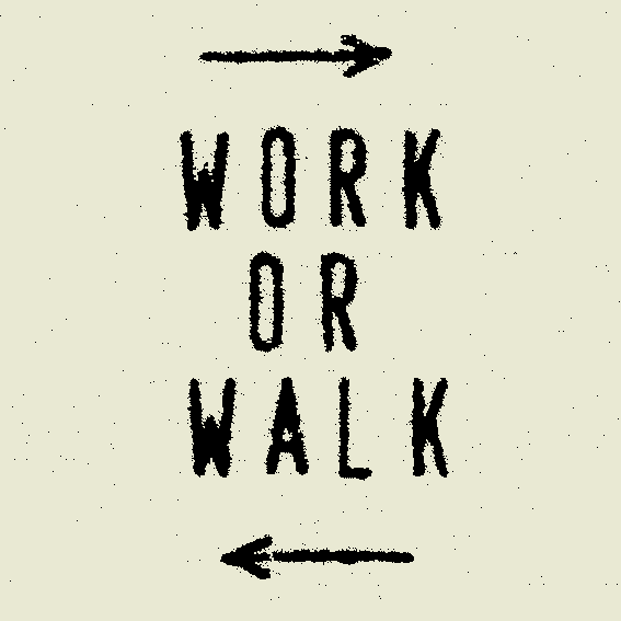 Work or walk